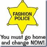 fashion police badge and warning