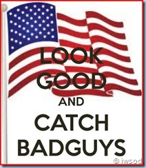 Look good and catch badguys