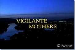 2.23 VIGILANTE MOTHERS.avi_000080313