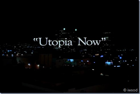 3.07 UTOPIA NOW.avi_000078137